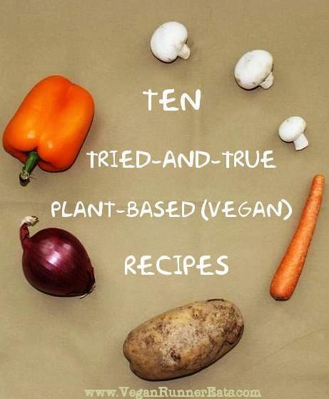10 Tried-and-True Plant-Based Recipes that I Make Over and Over Again
